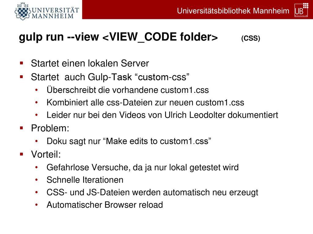 gulp run --view <VIEW_CODE folder> (CSS)