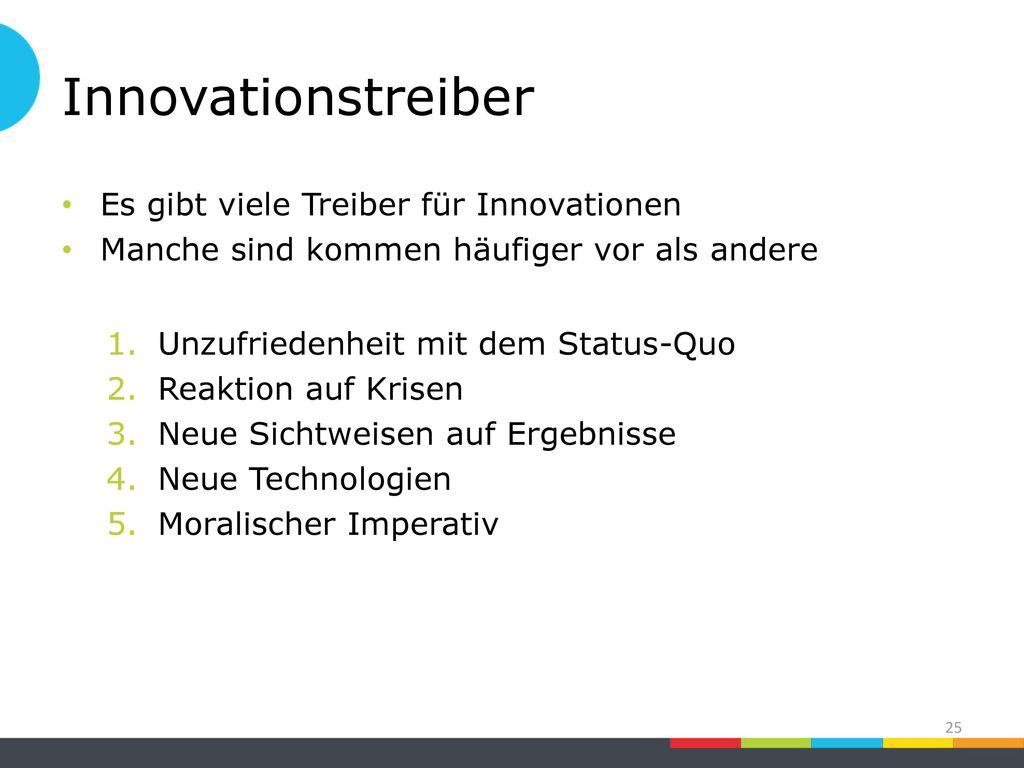 Innovationstreiber Es gibt viele Treiber für Innovationen