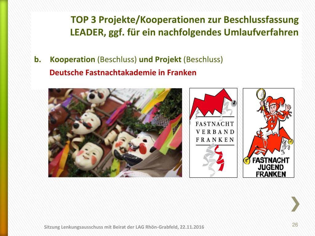 01.11.2017 TOP 3 Projekte/Kooperationen zur Beschlussfassung LEADER, ggf. für ein nachfolgendes Umlaufverfahren.