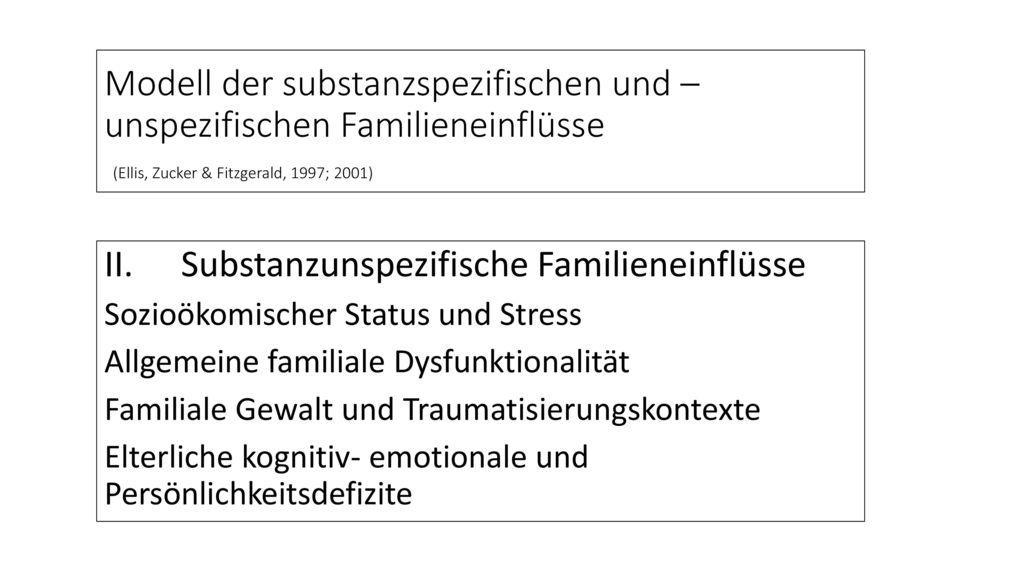 II. Substanzunspezifische Familieneinflüsse