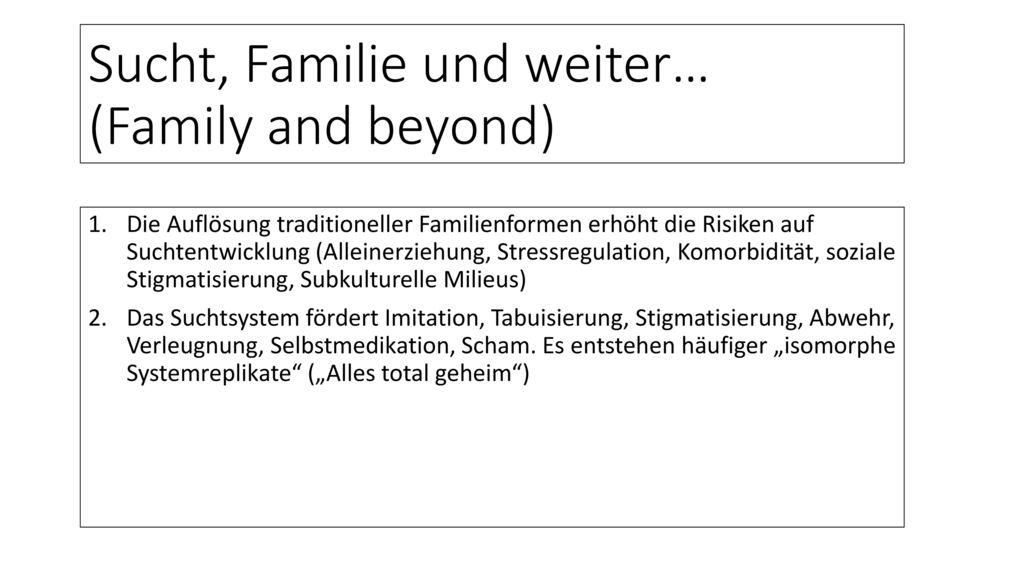 Sucht, Familie und weiter… (Family and beyond)