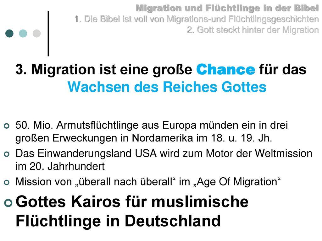 3. Migration ist eine große Chance für das Wachsen des Reiches Gottes