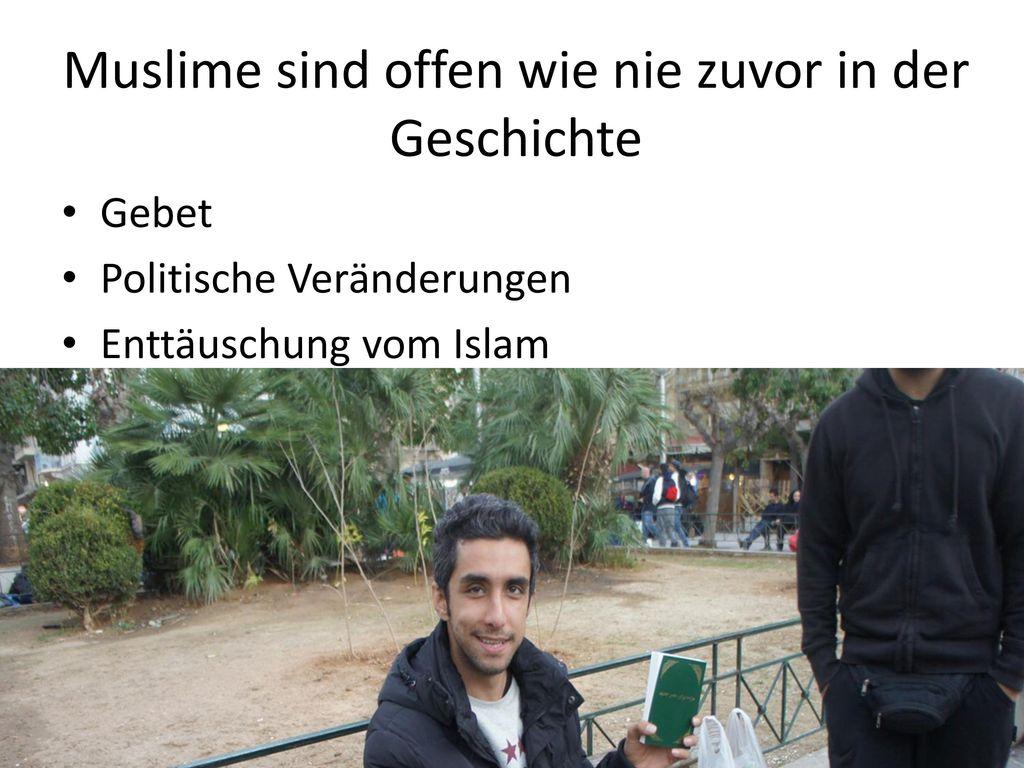 Muslime sind offen wie nie zuvor in der Geschichte