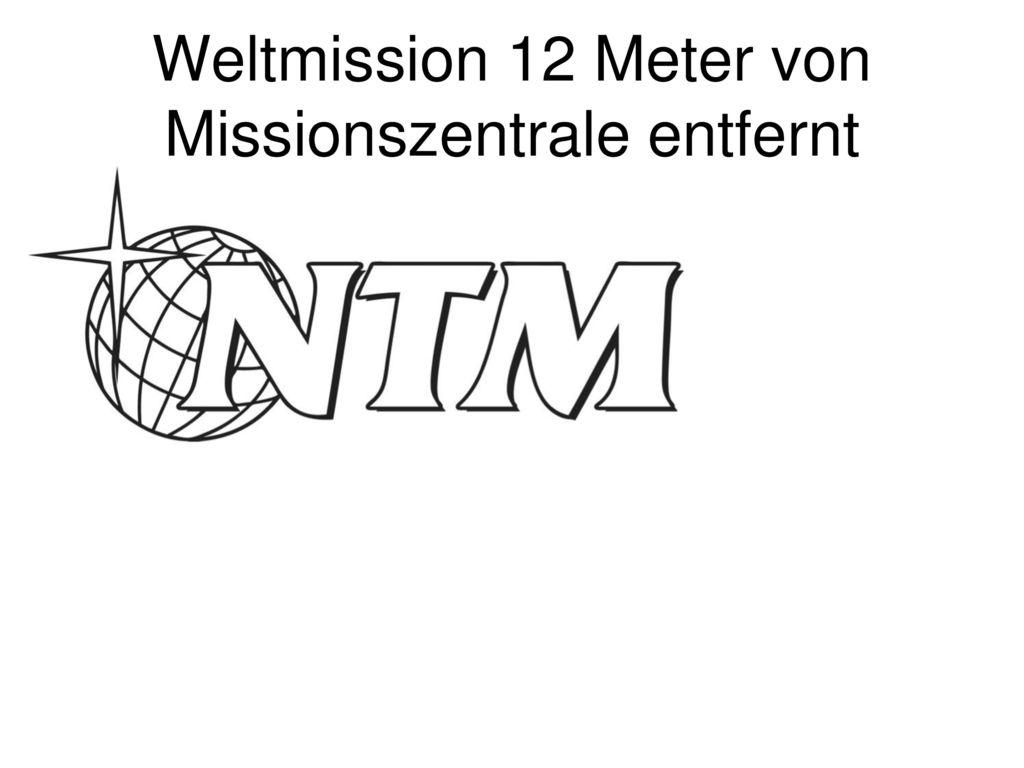 Weltmission 12 Meter von Missionszentrale entfernt