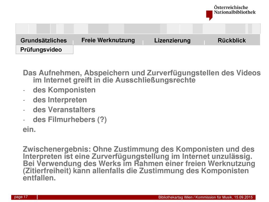 Prüfungsvideo Das Aufnehmen, Abspeichern und Zurverfügungstellen des Videos im Internet greift in die Ausschließungsrechte.