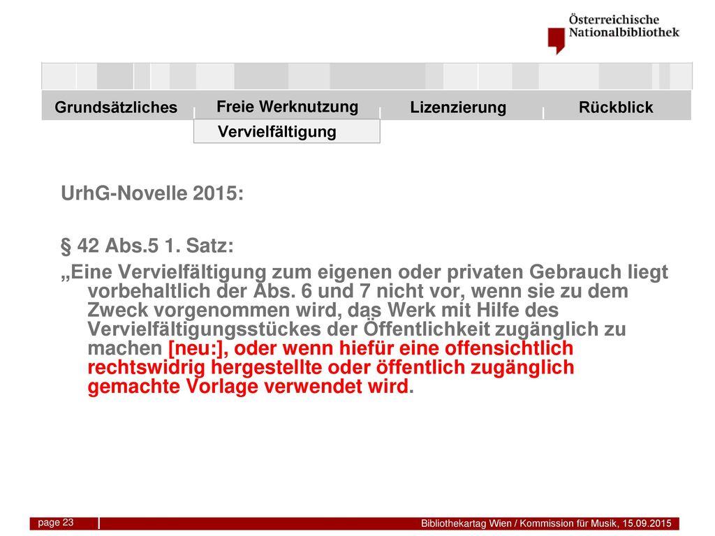 UrhG-Novelle 2015: § 42 Abs.5 1. Satz: