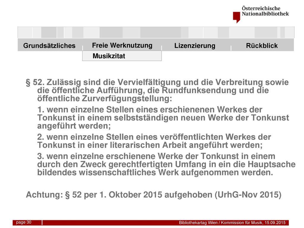 Achtung: § 52 per 1. Oktober 2015 aufgehoben (UrhG-Nov 2015)