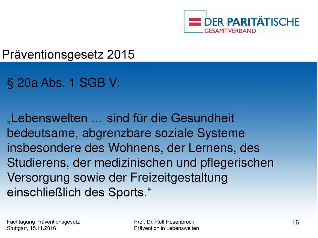 Präventionsgesetz 2015 § 20a Abs. 1 SGB V: