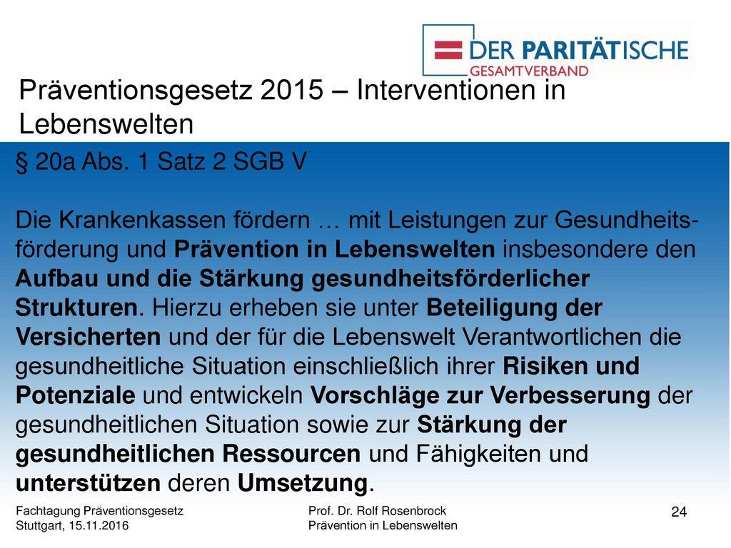 Präventionsgesetz 2015 – Interventionen in Lebenswelten