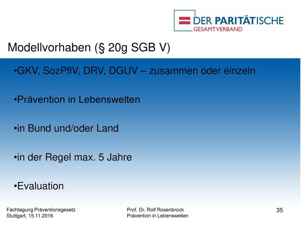 Modellvorhaben (§ 20g SGB V)