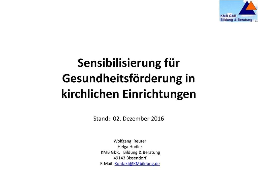 Sensibilisierung für Gesundheitsförderung in kirchlichen Einrichtungen Stand: 02. Dezember 2016