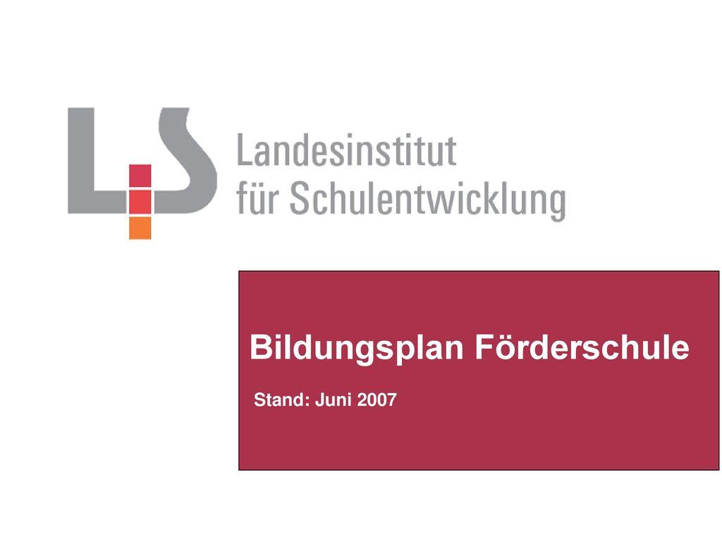 Bildungsplan Förderschule Stand: Juni 2007