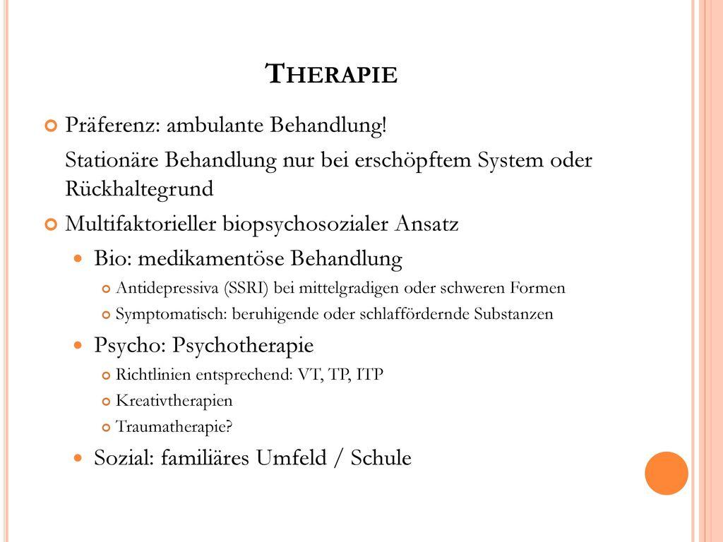 Therapie Präferenz: ambulante Behandlung!