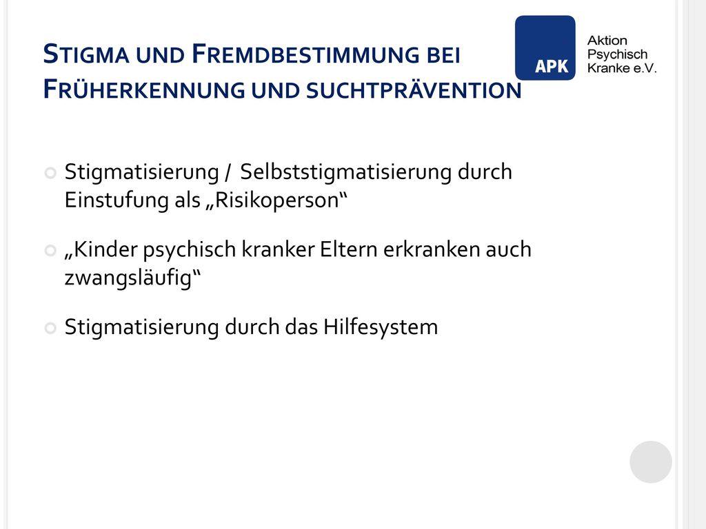 Stigma und Fremdbestimmung bei Früherkennung und suchtprävention