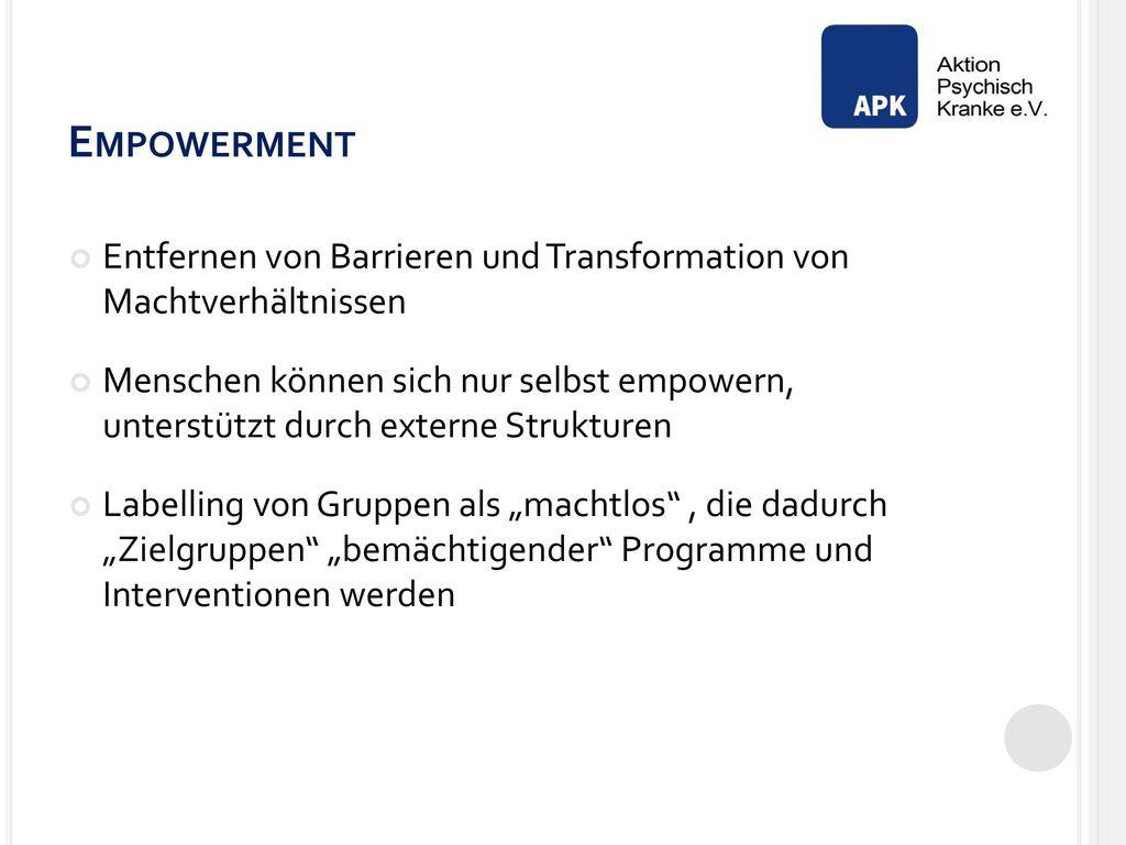 Empowerment Entfernen von Barrieren und Transformation von Machtverhältnissen.