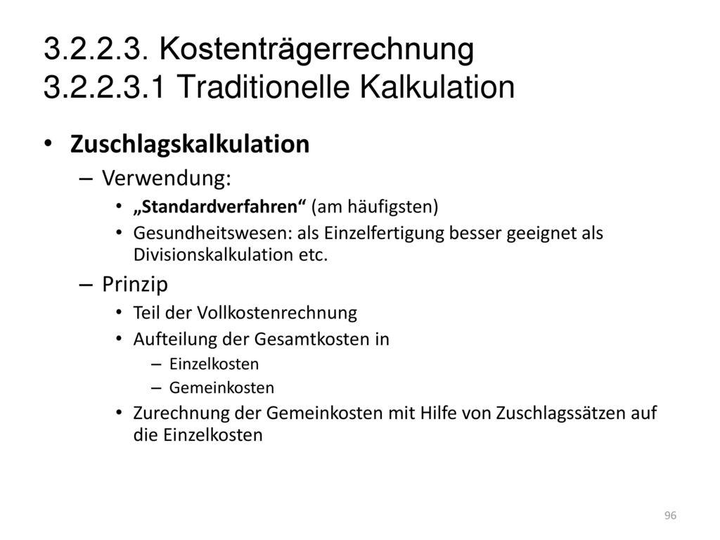 3.2.2.3. Kostenträgerrechnung 3.2.2.3.1 Traditionelle Kalkulation