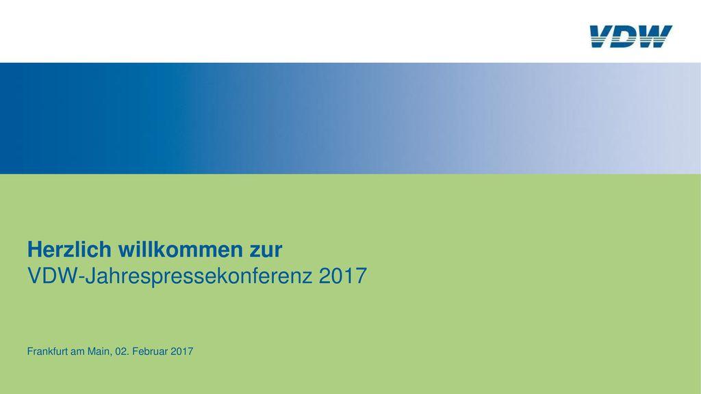 Herzlich willkommen zur VDW-Jahrespressekonferenz 2017