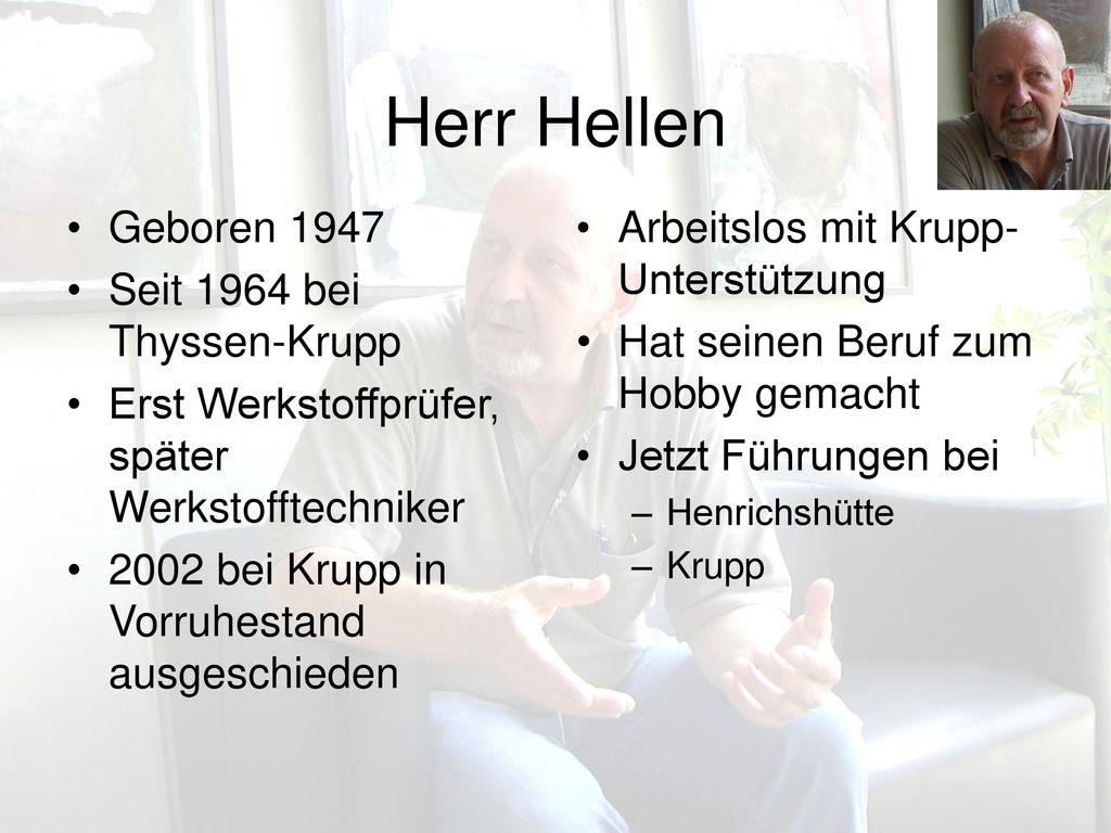 Herr Hellen Geboren 1947 Seit 1964 bei Thyssen-Krupp