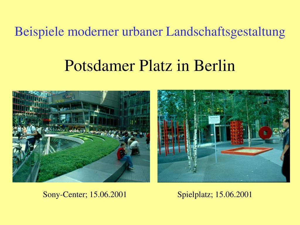 Beispiele moderner urbaner Landschaftsgestaltung Potsdamer Platz in Berlin