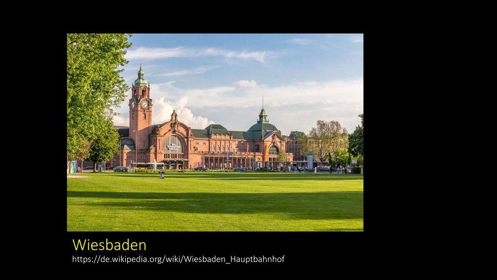 Wiesbaden https://de.wikipedia.org/wiki/Wiesbaden_Hauptbahnhof