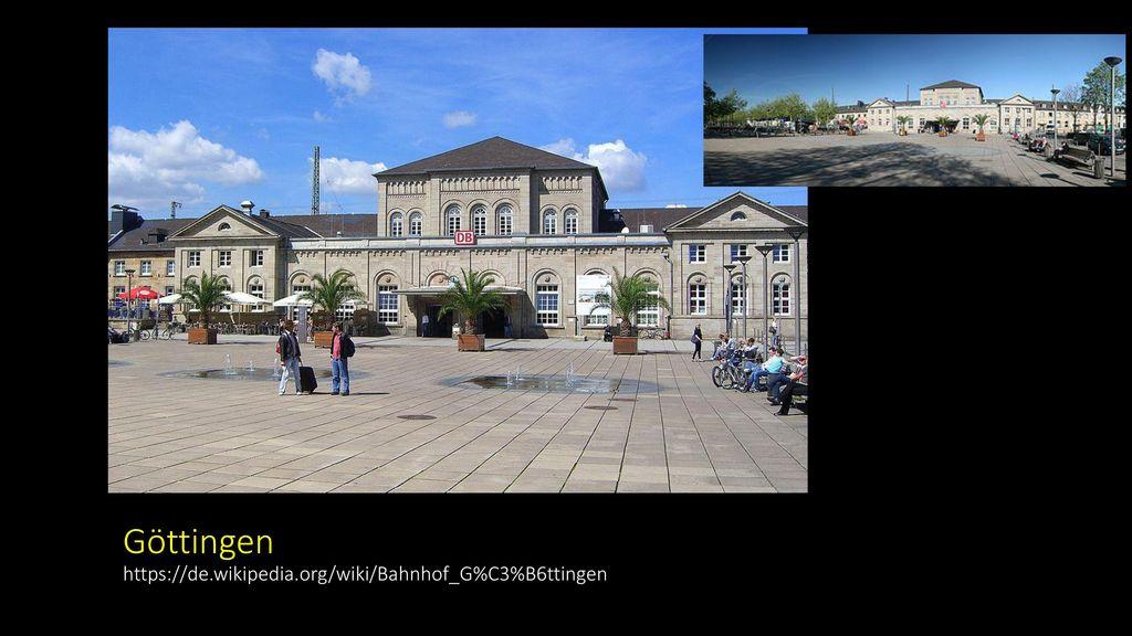 Göttingen https://de.wikipedia.org/wiki/Bahnhof_G%C3%B6ttingen