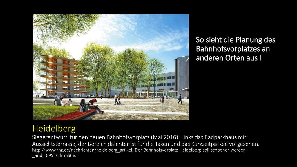 So sieht die Planung des Bahnhofsvorplatzes an anderen Orten aus !