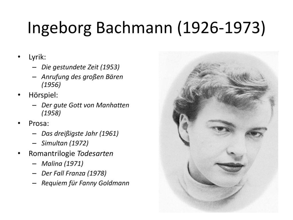 Ingeborg Bachmann (1926-1973) Lyrik: Hörspiel: Prosa: