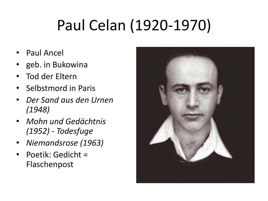 Paul Celan (1920-1970) Paul Ancel geb. in Bukowina Tod der Eltern