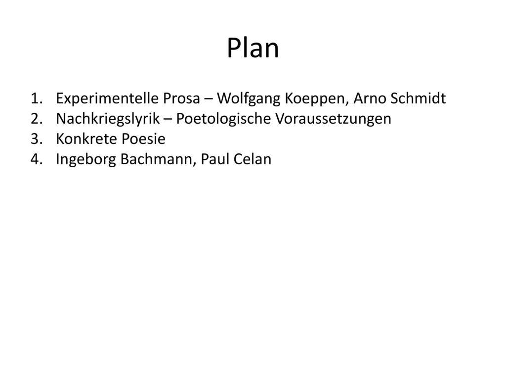 Plan Experimentelle Prosa – Wolfgang Koeppen, Arno Schmidt