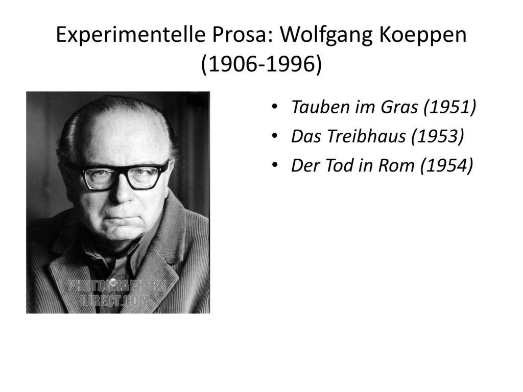 Experimentelle Prosa: Wolfgang Koeppen (1906-1996)