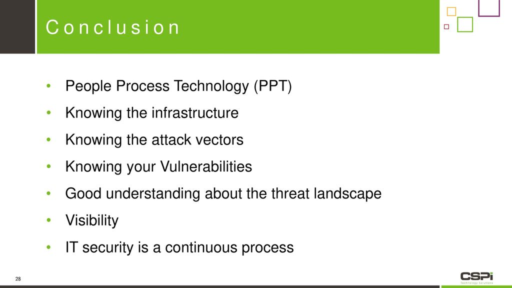 Conclusion People Process Technology (PPT) Knowing the infrastructure
