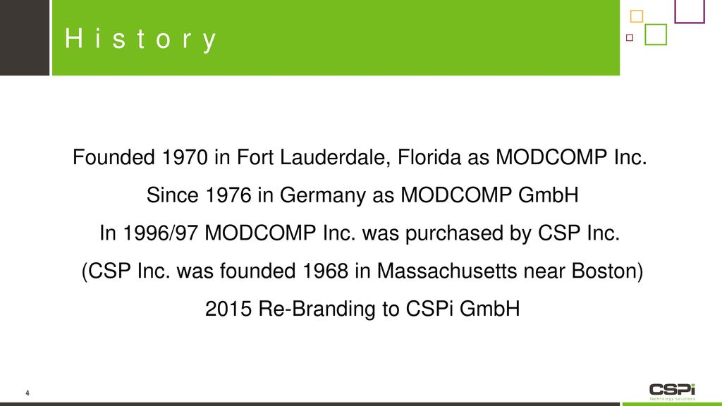 History Founded 1970 in Fort Lauderdale, Florida as MODCOMP Inc.