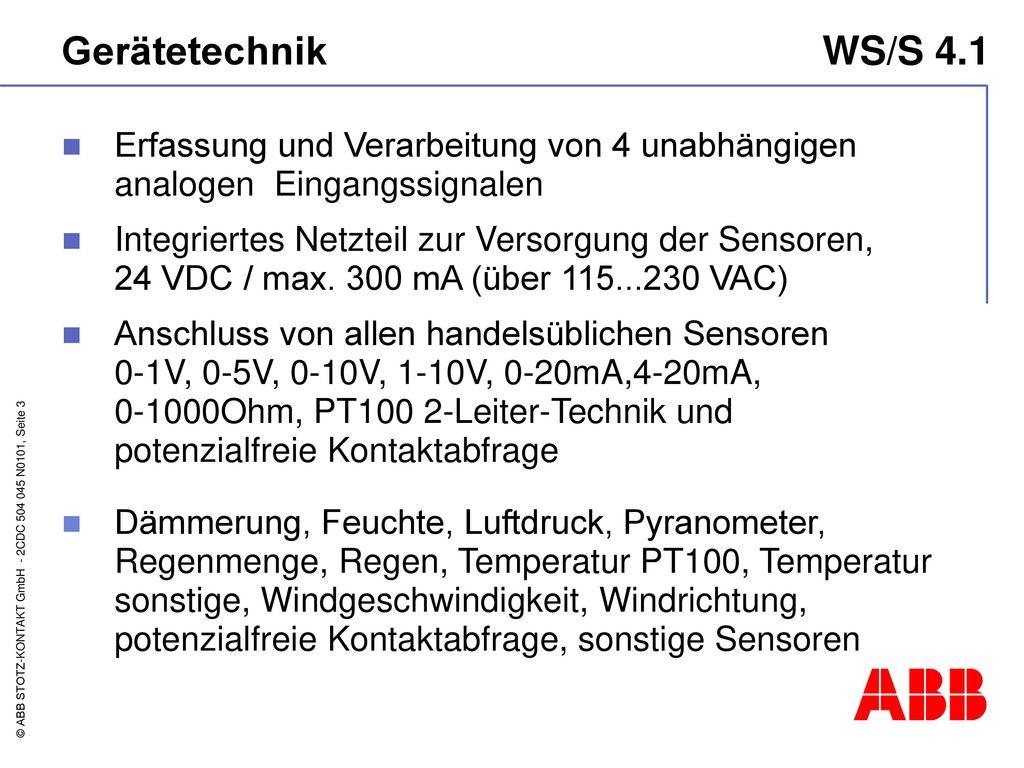 Gerätetechnik WS/S 4.1 Erfassung und Verarbeitung von 4 unabhängigen analogen Eingangssignalen.