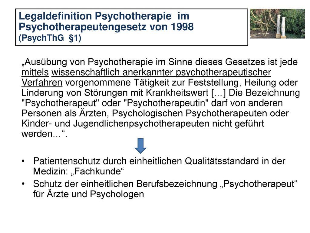 Legaldefinition Psychotherapie im Psychotherapeutengesetz von 1998 (PsychThG §1)