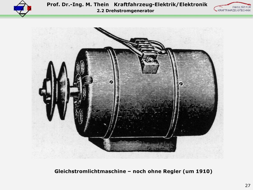 Gleichstromlichtmaschine – noch ohne Regler (um 1910)