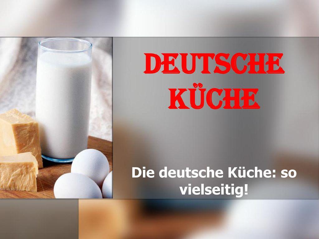 Die deutsche Küche: so vielseitig!