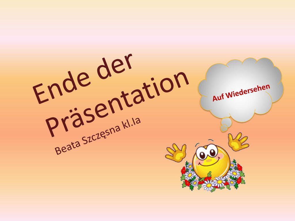 Ende der Präsentation Beata Szczęsna kl.Ia Auf Wiedersehen