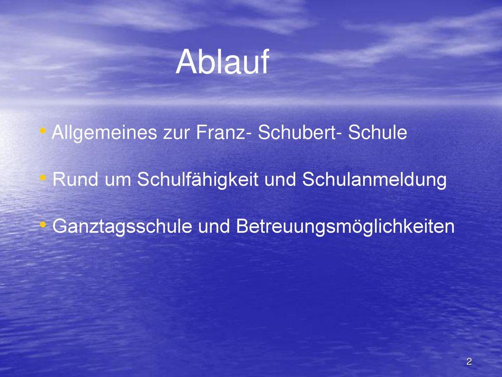 Ablauf Allgemeines zur Franz- Schubert- Schule