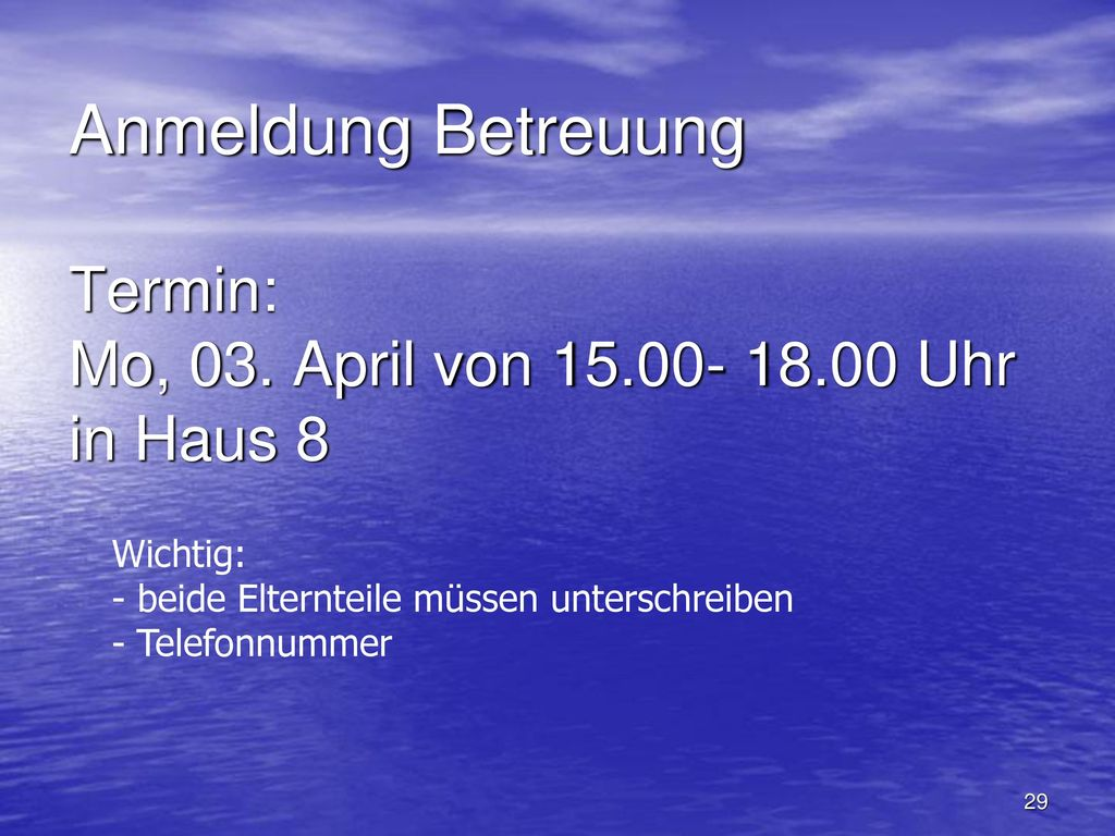 Anmeldung Betreuung Termin: Mo, 03. April von 15. 00- 18