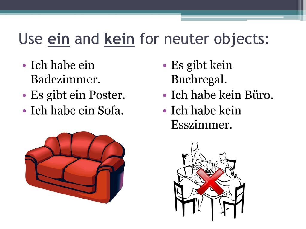 Use ein and kein for neuter objects: