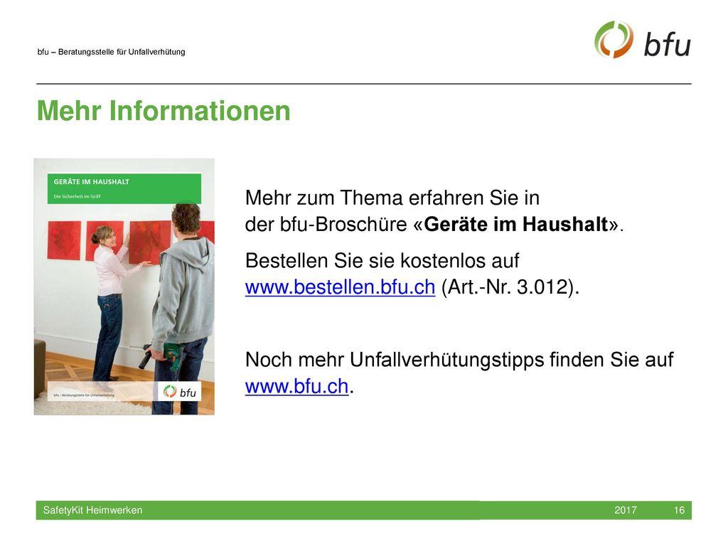 Mehr Informationen Mehr zum Thema erfahren Sie in der bfu-Broschüre «Geräte im Haushalt».