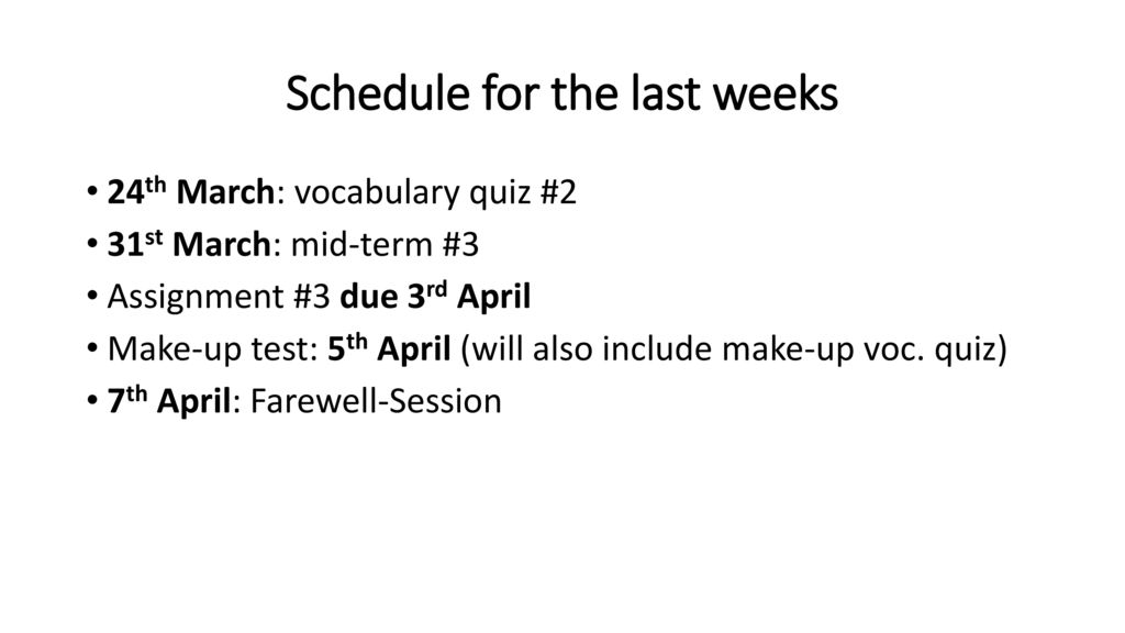 Schedule for the last weeks