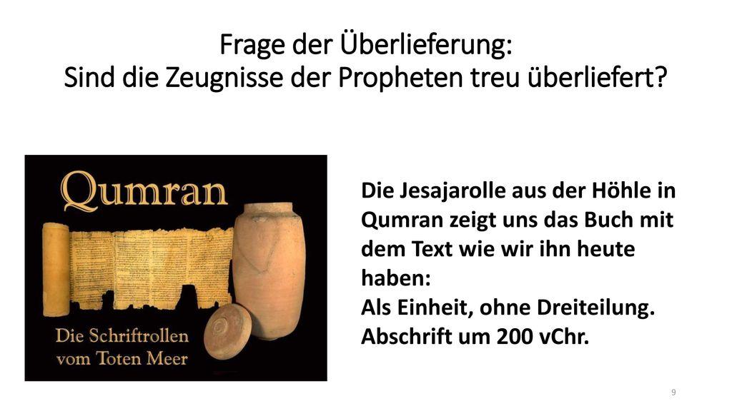 Frage der Überlieferung: Sind die Zeugnisse der Propheten treu überliefert