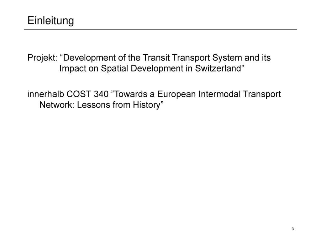 Einleitung Projekt: Development of the Transit Transport System and its Impact on Spatial Development in Switzerland