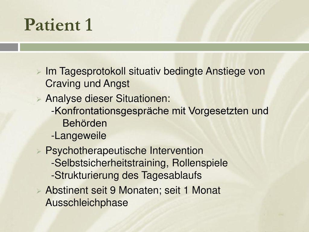 Patient 1 Psychotherapeutische Interventionen: