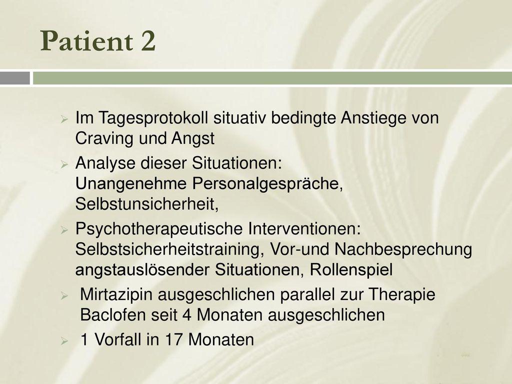 Patient 2 Im Tagesprotokoll situativ bedingte Anstiege von Craving und Angst.