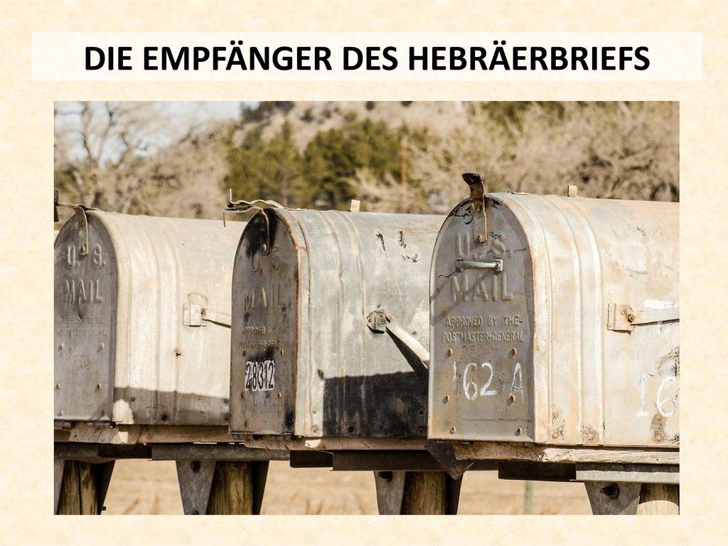 DIE EMPFÄNGER DES HEBRÄERBRIEFS