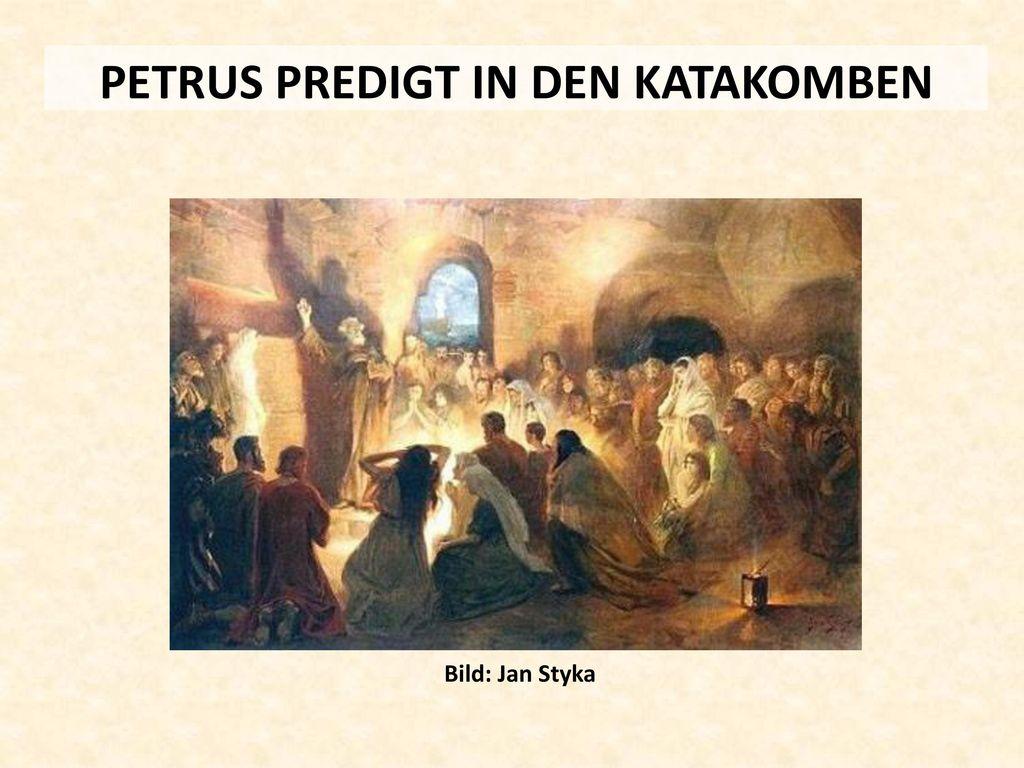 PETRUS PREDIGT IN DEN KATAKOMBEN