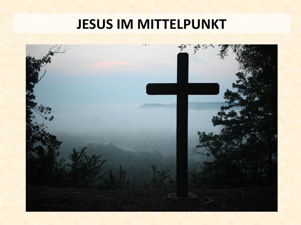 JESUS IM MITTELPUNKT