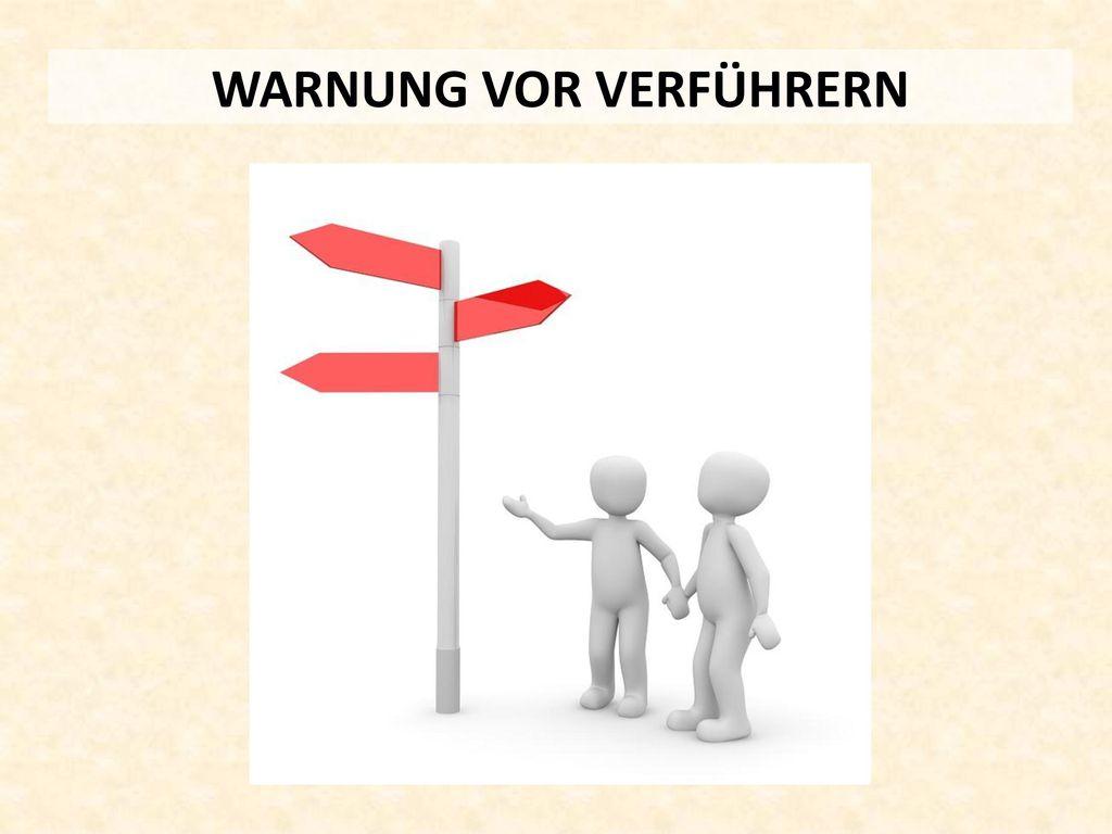 WARNUNG VOR VERFÜHRERN